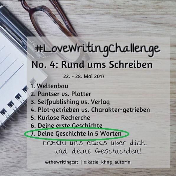 LoveWritingChallenge – Deine Geschichte in 5 Wörtern » Mein Senf für ...