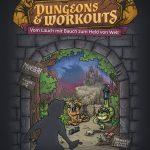 Mein Senf zu: Dungeons & Workouts